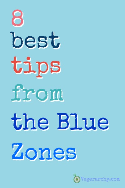 How to Live Longer | 8 Best Tips from the Blue Zones