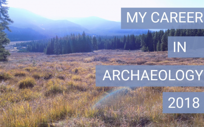 My Career in Archaeology 2018 | What it's like to work in archaeology